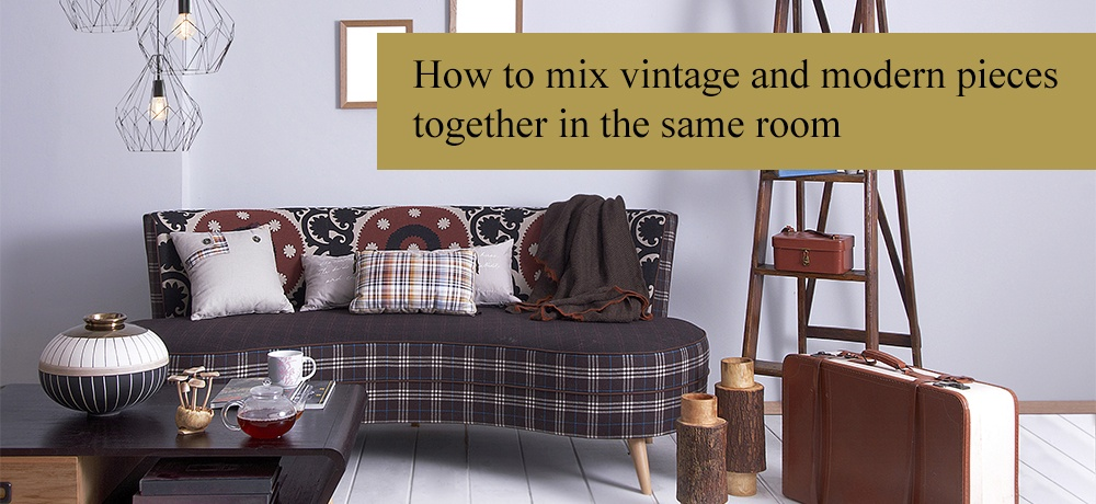 How to mix vintage and modern pieces together in the same room