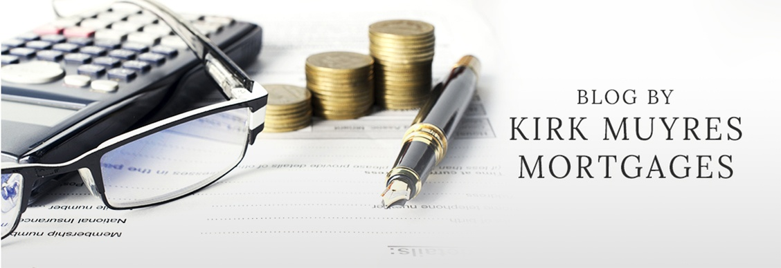 Blog by Kirk Muyres Mortgages