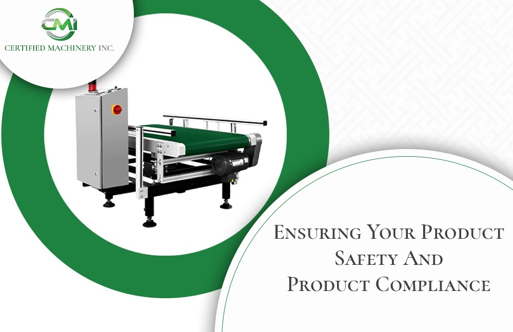 Ensuring Your Product Safety And Product Compliance - Certified Machinery